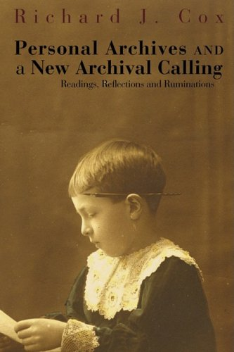 Personal Archives and a New Archival Calling: Readings, Reflections and Ruminations 9780980200478