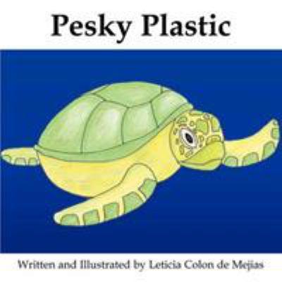 Pesky Plastic 9780982216835