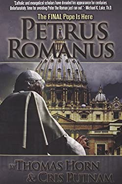 Petrus Romanus: The Final Pope Is Here 9780984825615