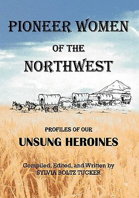Pioneer Women of the Northwest 9780984483716