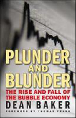 Plunder and Blunder: The Rise and Fall of the Bubble Economy 9780981576992