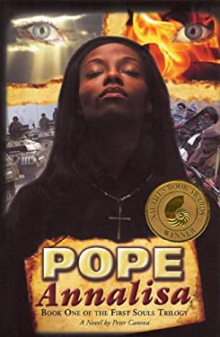 Pope Annalisa: Book One of the First Souls Trilogy 9780982181300