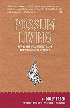 Possum Living: How to Live Well Without a Job and with (Almost) No Money 9780982053935