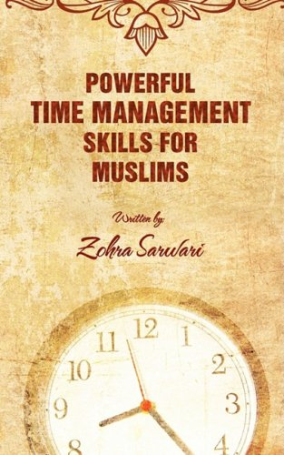 Powerful Time Management Skills for Muslims 9780982312537