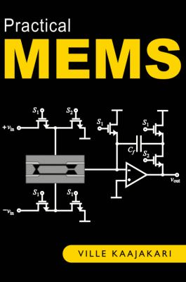 Practical Mems: Design of Microsystems, Accelerometers, Gyroscopes, RF Mems, Optical Mems, and Microfluidic Systems 9780982299104