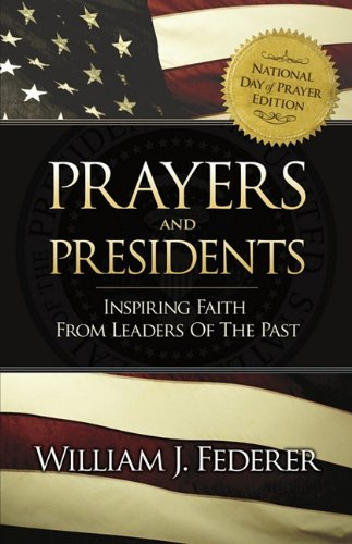 Prayers & Presidents - Inspiring Faith from Leaders of the Past 9780982710111