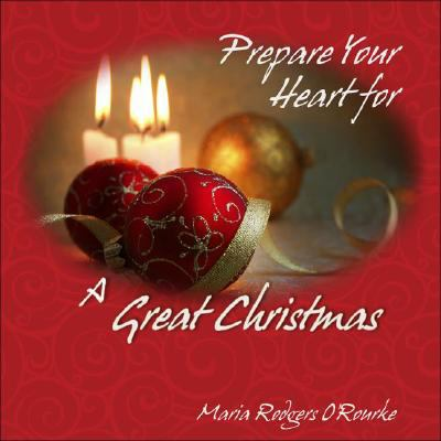 Prepare Your Heart for a Great Christmas 9780980022704
