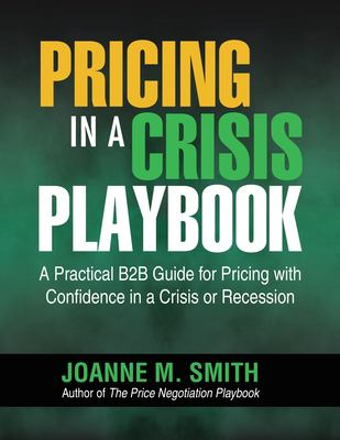 Pricing in a Crisis: A Practical B2B Guide for Pricing with Confidence in a Crisis or Recession