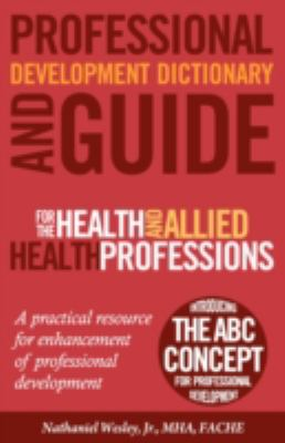 Professional Development Dictionary and Guide for the Health and Allied Health Professions 9780981650555