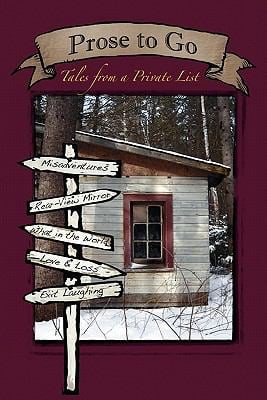Prose to Go: Tales from a Private List 9780986652219