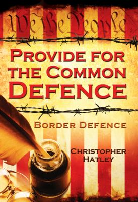Provide for the Common Defence: Border Defence 9780981721408