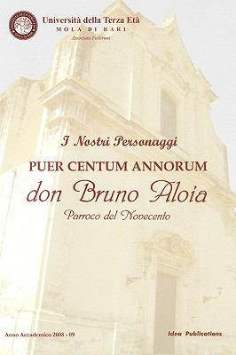 Puer Centum Annorum - Don Bruno Aloia 9780982537312