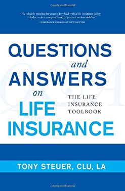 Questions and Answers on Life Insurance: The Life Insurance Toolbook 9780984508105