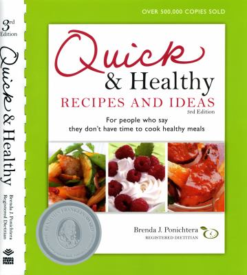 Quick & Healthy Recipes and Ideas: For People Who Say They Don't Have Time to Cook Healthy Meals 9780981600109