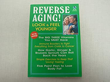 REVERSE AGING! LOOK & FEEL YOUNGER. 3RD BIG PRINTING.