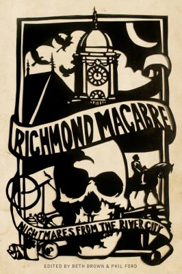Richmond Macabre: Nightmares from the River City 9780983891406