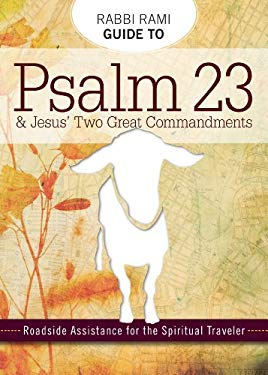Rabbi Rami Guide to Psalm 23: Roadside Assistance for the Spiritual Traveler 9780983727057