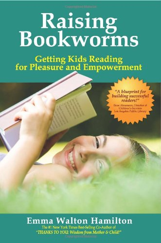Raising Bookworms: Getting Kids Reading for Pleasure and Empowerment 9780981583303