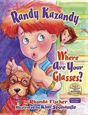 Randy Kazandy, Where Are Your Glasses? 9780982016305