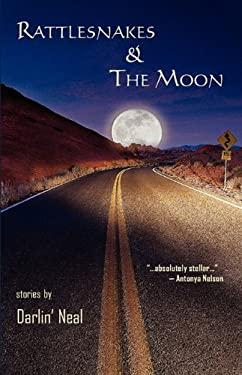 Rattlesnakes & the Moon 9780982576090