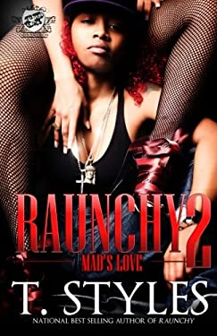 Raunchy 2: Mad's Love (the Cartel Publications Presents) 9780984303069