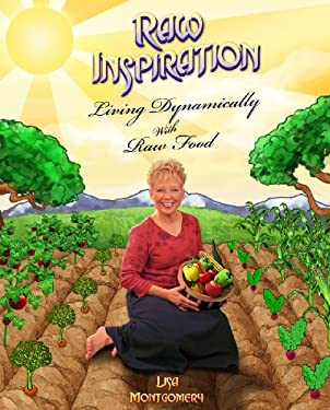 Raw Inspiration: Living Dynamically with Raw Food 9780981482231