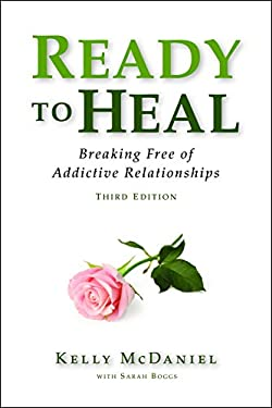 Ready to Heal: Breaking Free of Addictive Relationships 9780983271390
