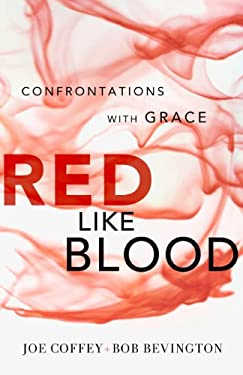 Red Like Blood: Confrontations with Grace 9780983099079