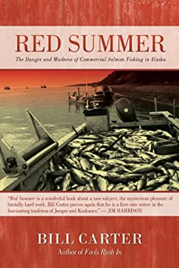 Red Summer: The Danger and Madness of Commercial Salmon Fishing in Alaska 9780982433287