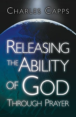 Releasing the Ability of God Through Prayer 9780982032022
