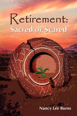 Retirement: Sacred or Scared 9780981581446