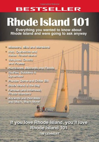 Rhode Island 101: Everything You Wanted to Know about Rhode Island and Were Going to Ask Anyway 9780981094106