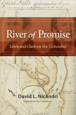 River of Promise: Lewis and Clark on the Columbia 9780982559710