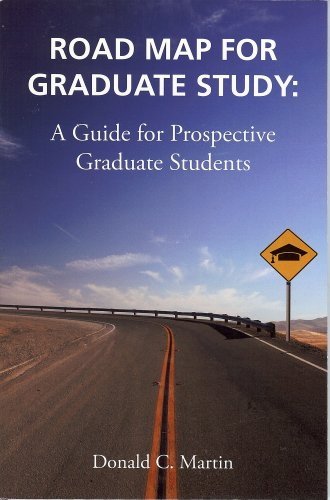 Road Map for Graduate Study: A Guide for Prospective Graduate Students 9780981543208