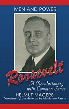 Roosevelt, a Revolutionary with Common Sense 9780984121144