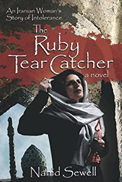 The Ruby Tear Catcher: An Iranian Woman's Story of Intolerance 9780982676332