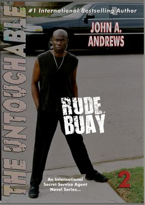 Rude Buay ... the Untouchable 9780983845775