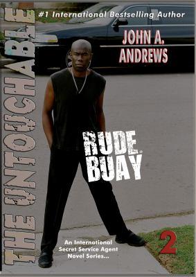 Rude Buay ... the Untouchable