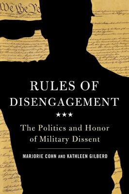 Rules of Disengagement: The Politics and Honor of Military Dissent 9780981576923