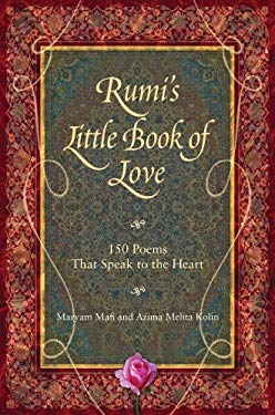 Rumi's Little Book of Love: 150 Poems That Speak to the Heart 9780981877129