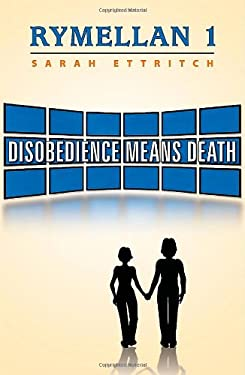 Rymellan 1: Disobedience Means Death 9780981332017
