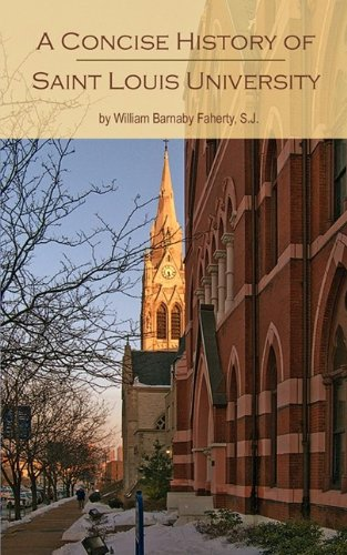 Saint Louis University: A Concise History 9780980047547