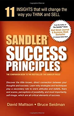 Sandler Success Principles: 11 Insights That Will Change the Way You Think and Sell 9780982255421