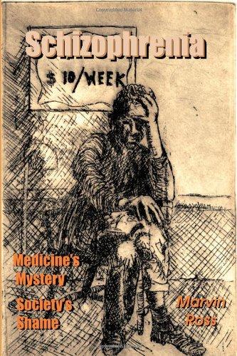 Schizophrenia: Medicine's Mystery - Society's Shame 9780981003702