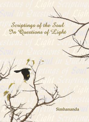 Scriptings of the Soul in Questions of Light: Simhananda's Little Book of Self-Inquiry in 308 Contemplative Beads 9780980969443