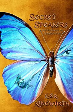 Secret Speakers: And the Search for Selador's Gate 9780980130355