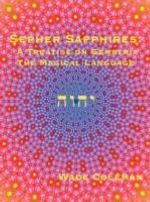 Sepher Sapphires: A Treatise on Gematria - 'The Magical Language' - Volume 1 9780981897707
