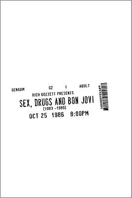 Sex, Drugs and Bon Jovi 9780984613304