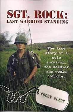 Sgt. Rock: The Last Warrior Standing 9780983148906