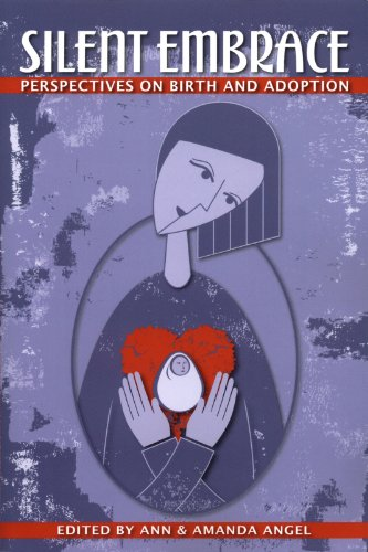 Silent Embrace: Perspectives on Birth and Adoption 9780980208160
